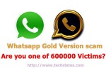 Whatsapp Gold Scam : Are you one of the 600000 victims?