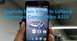 How to upgrade KitKat to lollipop in Micromax Canvas Nitro A310, A311
